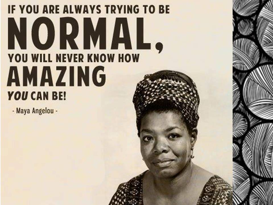 Don't be Normal – Be Yourself
