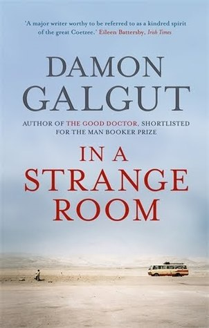 Book Review and Giveaway: In a Strange Room by Damon Galgut