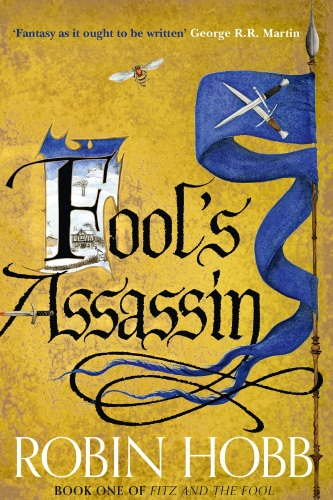 Book Review: Fools Assassin (Part 1 of the Fitz & the Fool Trilogy) by Robin Hobb